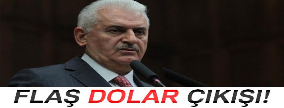 Başbakan Yıldırım'dan flaş dolar çıkışı