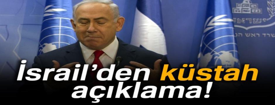 İsrail?den küstah açıklama!