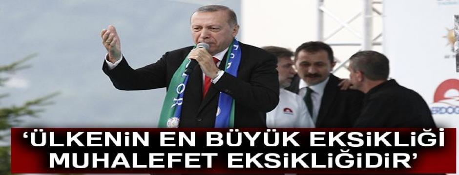 Cumhurbaşkanı Erdoğan: 'Ülkemizin şu an en büyük açığı muhalefet açığıdır'