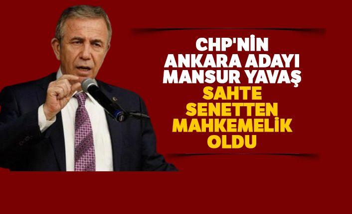 CHP'nin Ankara adayı Mansur Yavaş sahte senetten mahkemelik oldu