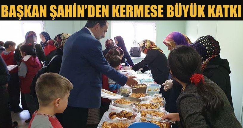 Kermese Başkan Şahin'de destek oldu