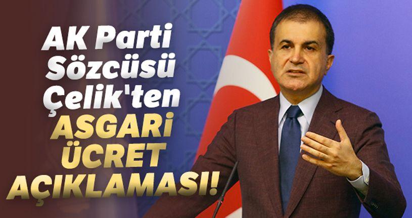 AK Parti Sözcüsü Çelik'ten asgari ücret ve Ceren Özdemir açıklaması!