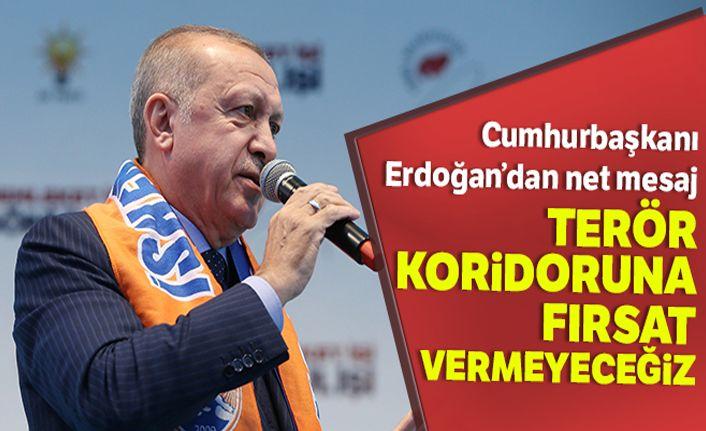 Cumhurbaşkanı Erdoğan: 'Terör koridoru oluşturulmasına fırsat vermeyeceğiz'