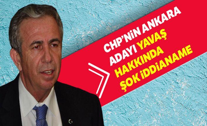 CHP'nin Ankara adayı Yavaş hakkında şok iddianame