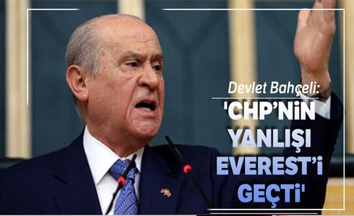 'CHP'nin yanlışı Everest'i geçti'