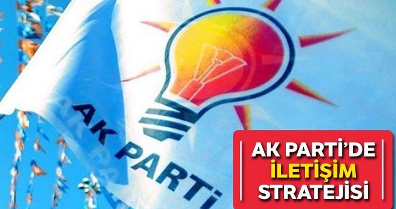AK Parti'den iletişim stratejisi