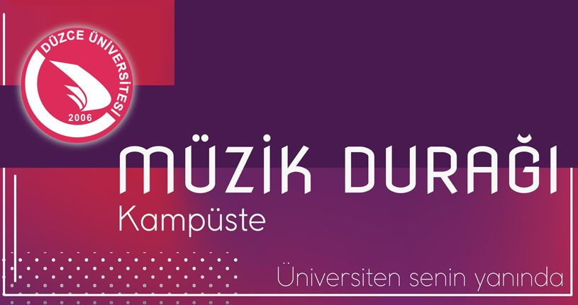 """Düzce Üniversitesi'nde """"Kampüste Müzik"""" Her Yerde Her Saatte"""