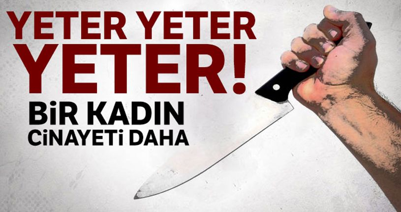 Başkent'te kadın cinayeti