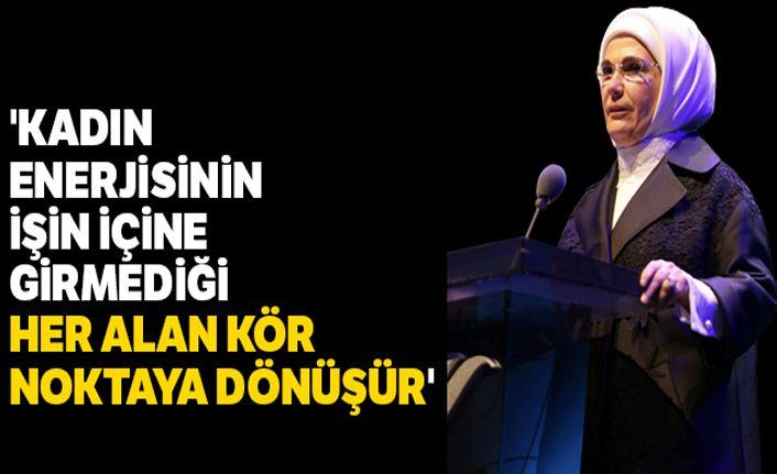 Emine Erdoğan: 'Kadın enerjisinin işin içine girmediği her alan kör noktaya dönüşür'