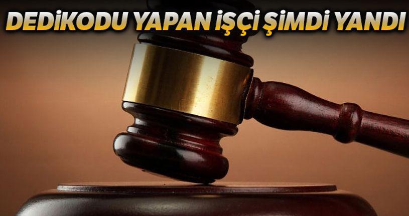 Yargıtay'dan çalışanlar için dedikodu kararı