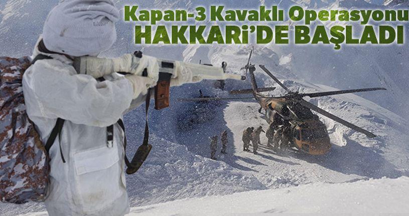 'Kapan-3 Kavaklı Operasyonu' Hakkari'de başladı