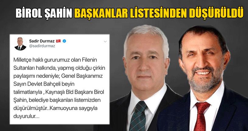 Birol Şahin MHP'nin Başkanlar Listesinden Düşürüldü