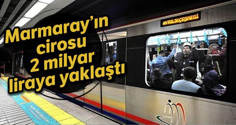 Marmaray'ın cirosu 2 milyar liraya yaklaştı