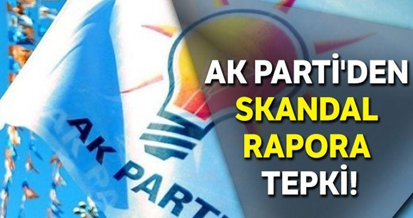 AK Parti'den skandal rapora tepki