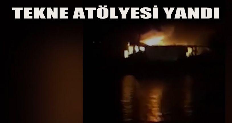 Tekne atölyesi yandı 2 tekne hasar gördü