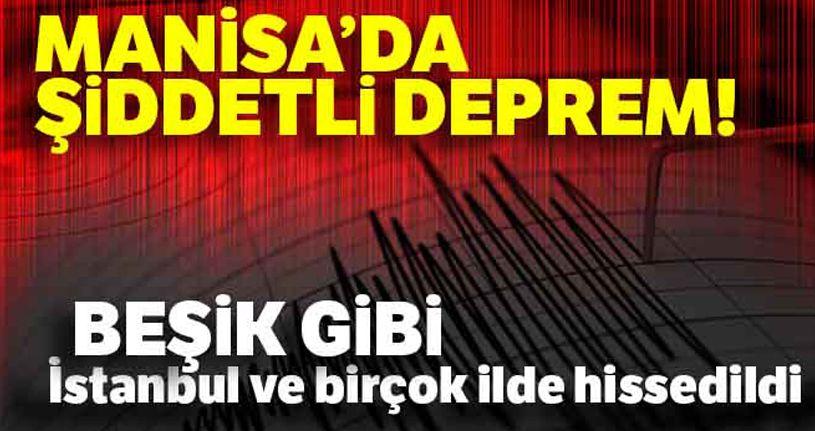 Manisa'da şiddetli deprem... İstanbul'da ve birçok ilde hissedildi
