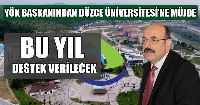 YÖK Başkanı Saraç'tan Düzce Üniversitesi'ne Müjde