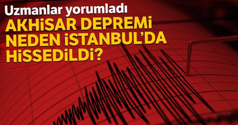 Akhisar depreminin İstanbul'da hissedilmesini uzmanlar yorumladı