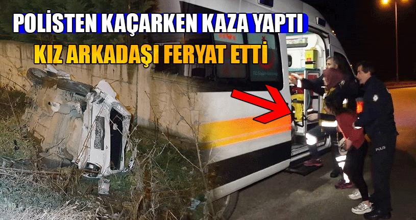 Polisten Kaçarken Kaza Yaptı Kız Arkadaşı Feryat Etti