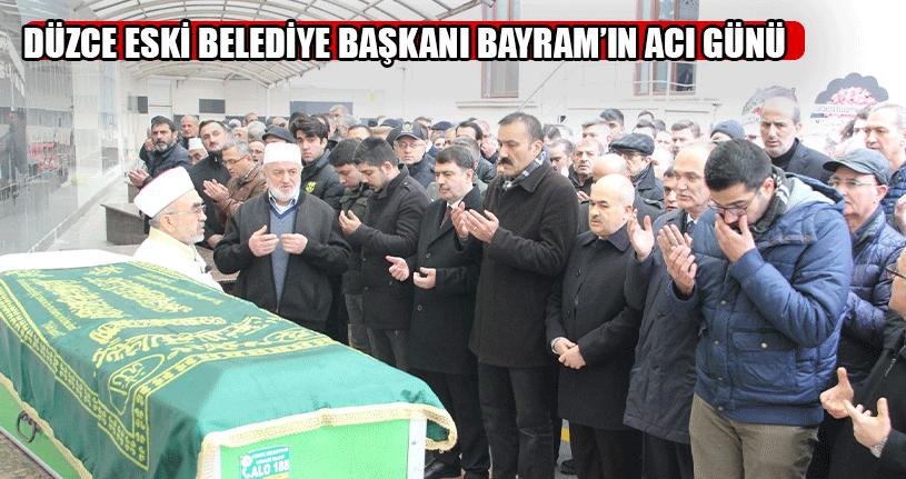 Düzce Eski Belediye Başkanı Bayram'ın Acı Günü
