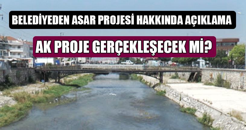 Belediyeden Asar Projesi Hakkında Açıklama
