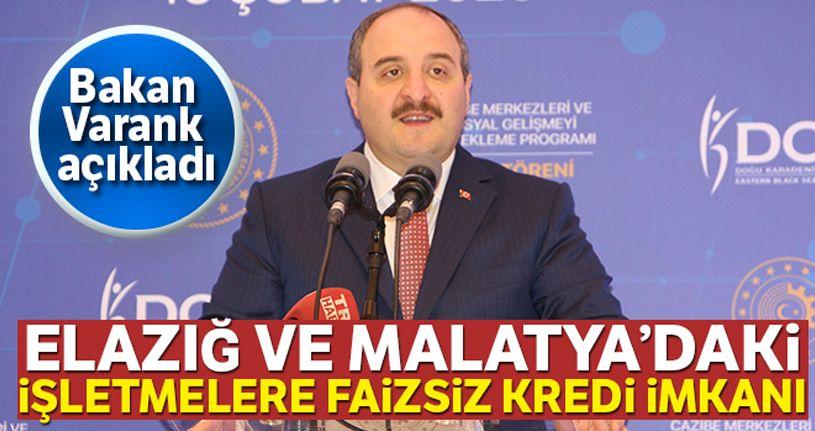 Bakan Varank'tan Elazığ ve Malatya'ya kredi müjdesi