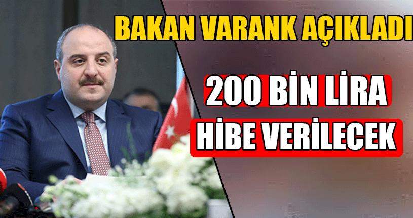 Bakan Varank: 200 Bin Liraya Kadar Hibe Vereceğiz