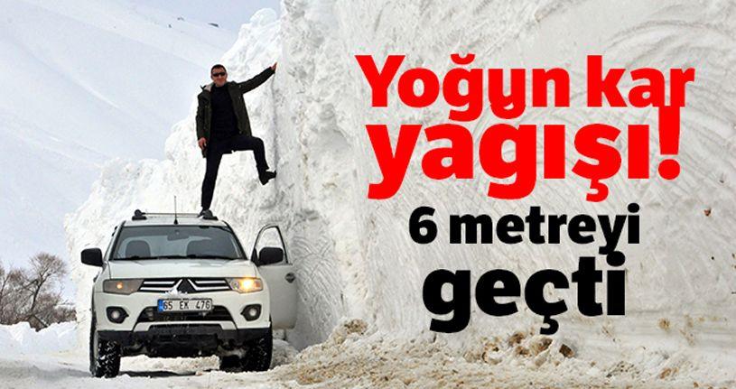 Yoğun kar yağışı! Kar kalınlığı 6 metreyi geçt