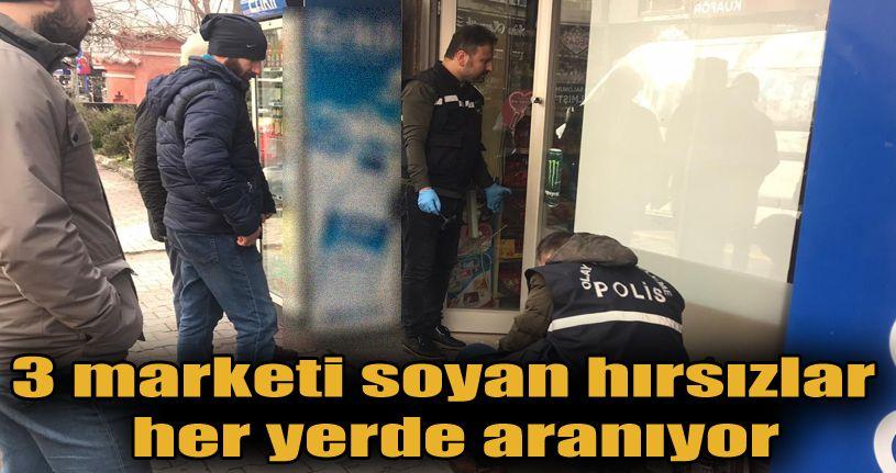 3 marketi soyan hırsızlar her yerde aranıyor