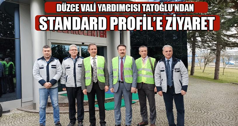 Düzce Vali Yardımcısı Tatoğlu'ndan Standard Profil'e Ziyaret