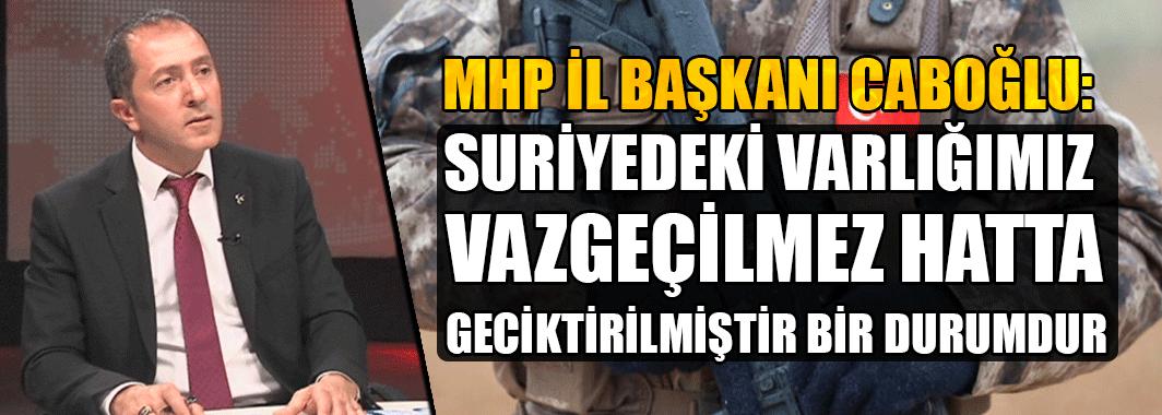 MHP İl Başkanı Caboğlu Gündem'in Konuğu Oldu