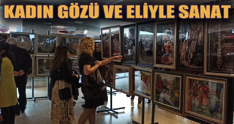 Kadın gözü ve eliyle sanat sergisi açıldı