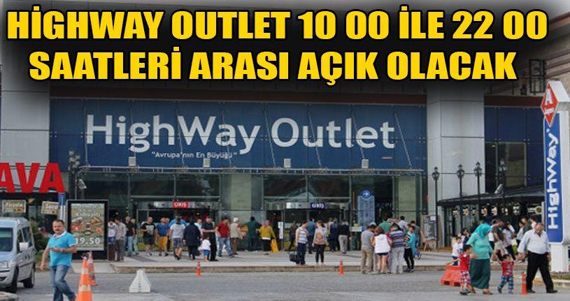 Highway Outlet 10 ile 22 saatleri arasında hizmet verecek
