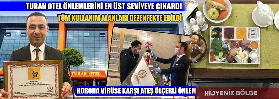 Turan Otel'de Üst Düzey Korona Virüs Önlemi