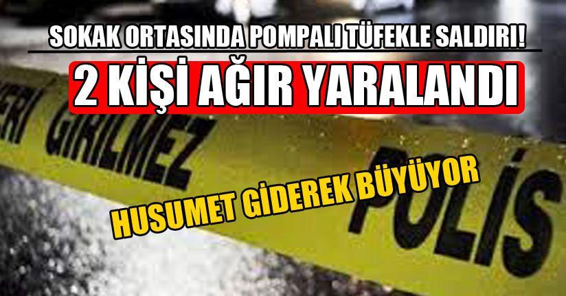 Çamköy'de Pompalı Tüfekle Saldırı: 2 Kişi Ağır Yaralandı