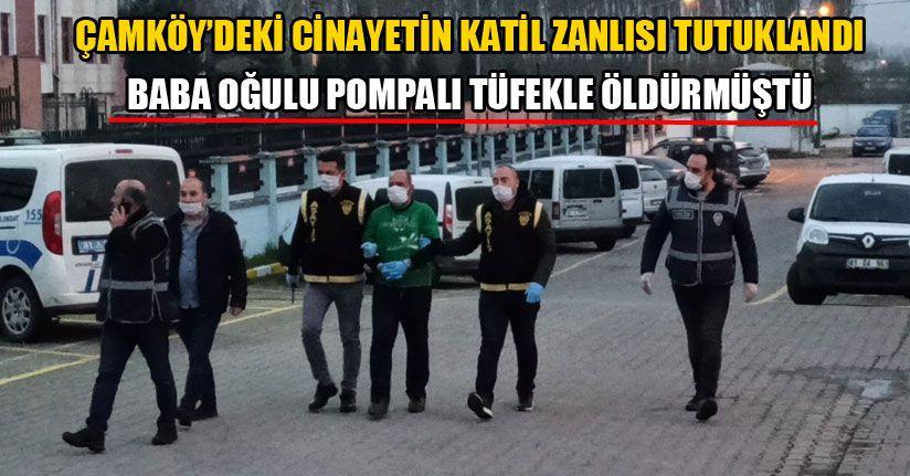 Çamköy'deki Cinayetin Katil Zanlısı Tutuklandı