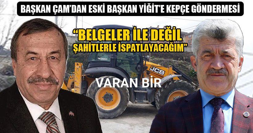 Başkan Çam'dan Eski Başkan Yiğit'e Kepçe Göndermesi