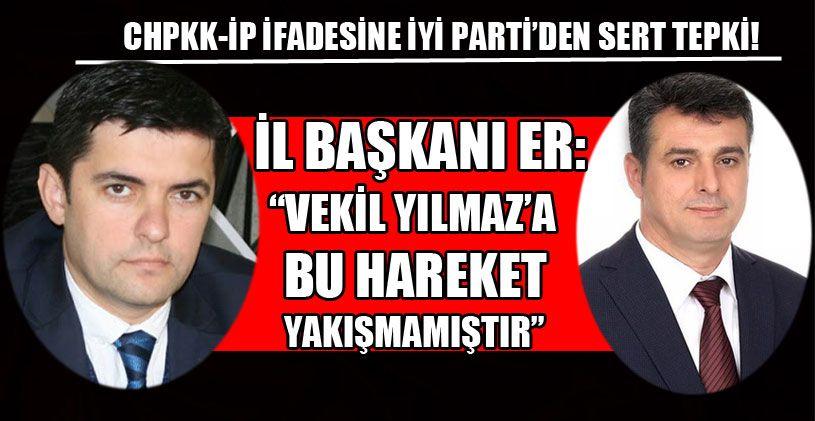 CHPKK-İP İfadesine İYİ Parti'den Sert Tepki!