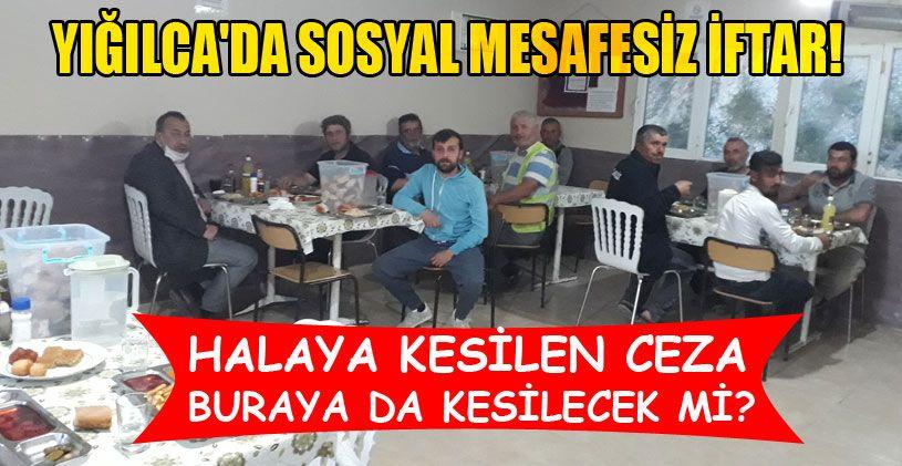 Yığılca'da Sosyal Mesafesiz İftar!