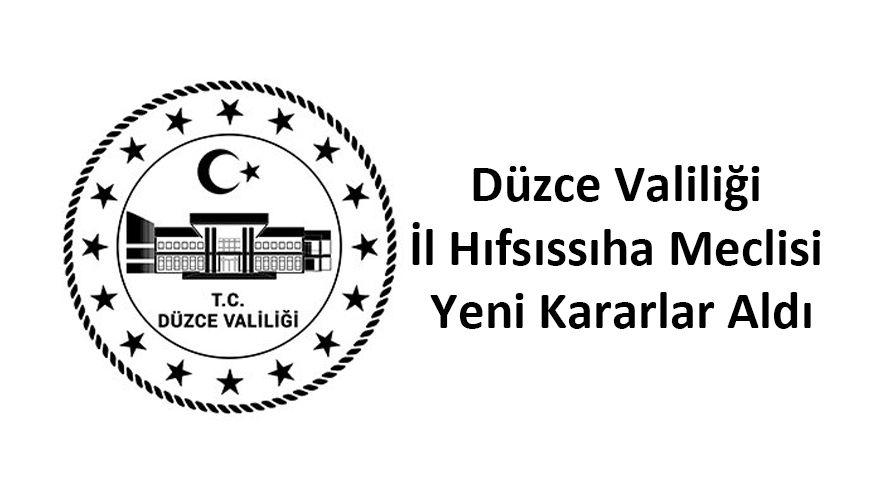 Düzce Valiliği İl Hıfsıssıha Meclisi yeni kararlar aldı