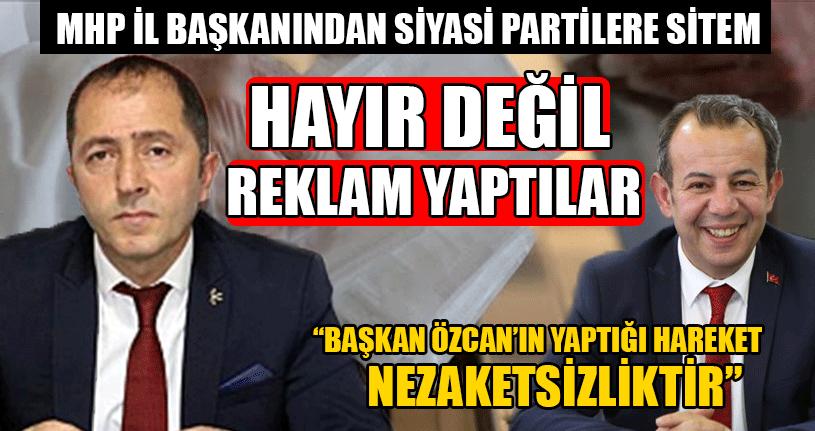 MHP İl Başkanı Caboğlu: Hayır Değil Reklam Yaptılar