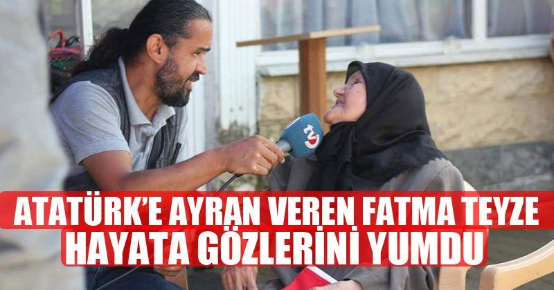 Atatürk'e Ayran Veren Fatma Teyze Hayata Gözlerini Yumdu