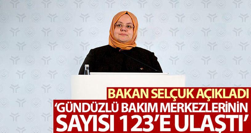 """Bakan Selçuk: """"Gündüzlü Bakım Merkezlerinin sayısı 123'e ulaştı"""""""