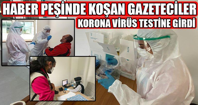 Gazetecilere Korona Virüs testi Yapıldı