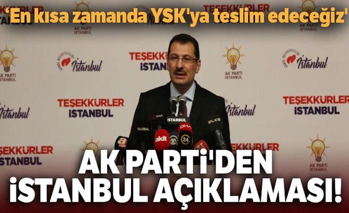 AK Parti'den İstanbul açıklaması! 'En kısa zamanda YSK'ya teslim edeceğiz'