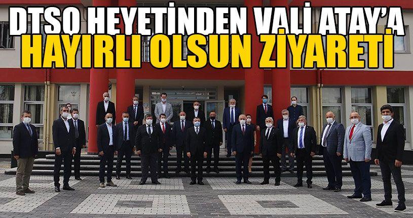DTSO Vali Atay'ı Ziyaret Etti