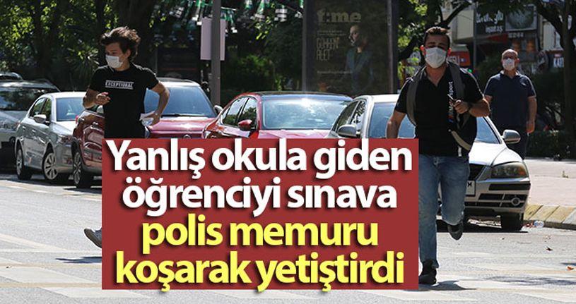 Yanlış okula giden öğrenciyi sınava polis memuru koşarak yetiştirdi