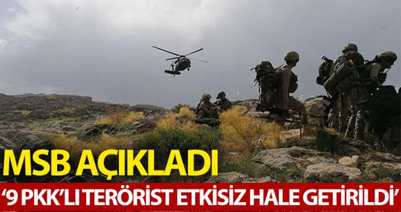 MSB: '9 PKK'lı terörist etkisiz hale getirildi'