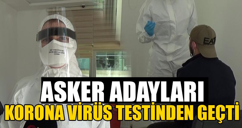 Asker Adayları Korona Virüs Testinden Geçti