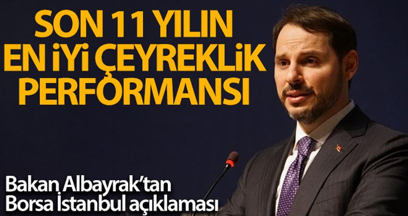 Bakan Albayrak: 'Borsa İstanbul 11 yılın en iyi çeyreklik performansına imza attı'